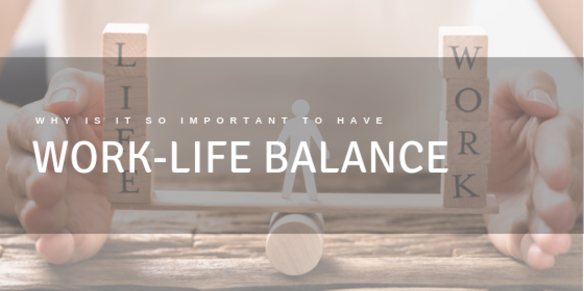 Why is it so important to have work-life balance?