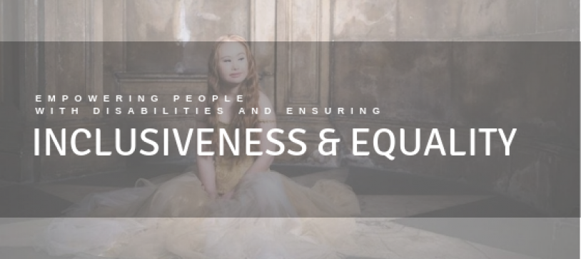 Empowering people with a disability and ensuring inclusiveness and equality